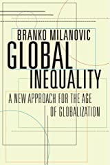 Global Inequality: A New Approach for the Age of Globalization Kindle Edition