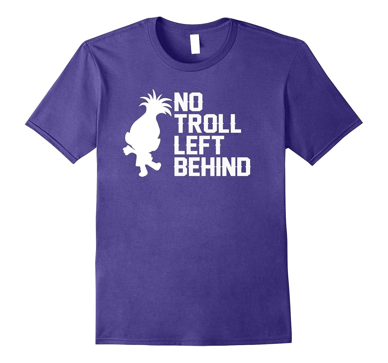 No Troll Left Behind T-Shirt Troll Hair Dont Care-ANZ