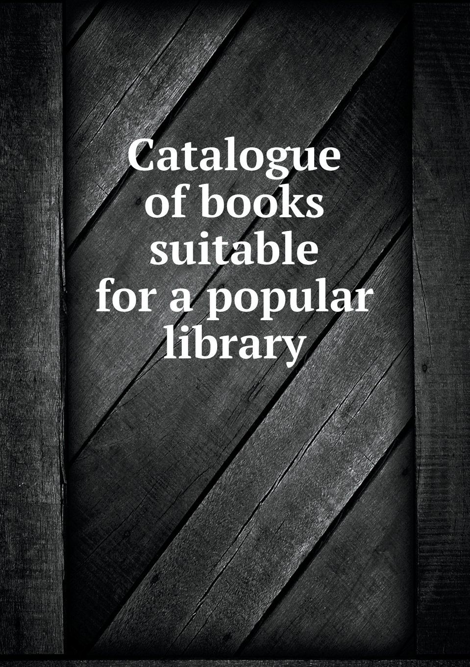 Download Catalogue of books suitable for a popular library ebook
