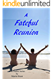 A Fateful Reunion: A Story About Nudists (The Nudist Series Book 6)