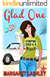 Glad One: Starting Over is a ...! (A Coming-of-Middle-Age Laugh Fest!) (Val & Pals Book 1)