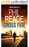 CROSS FIRE: A gripping detective thriller (Hard Boiled Thrillers, Noir and Hard-Boiled Mysteries) (Thomas Blume Book 4)