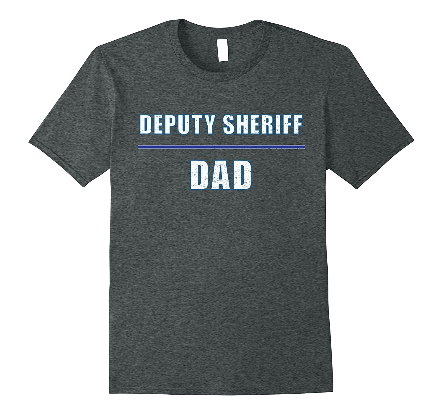 """Deputy Sheriff Dad"" awesome t-shirt for the hero you know"