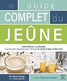 Le guide complet du jeûne (GUI.PRAT.) (French Edition)