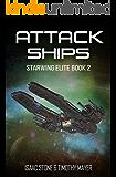 Attack Ships: A Space Opera Men's Adventure (Starwing Elite Book 2)
