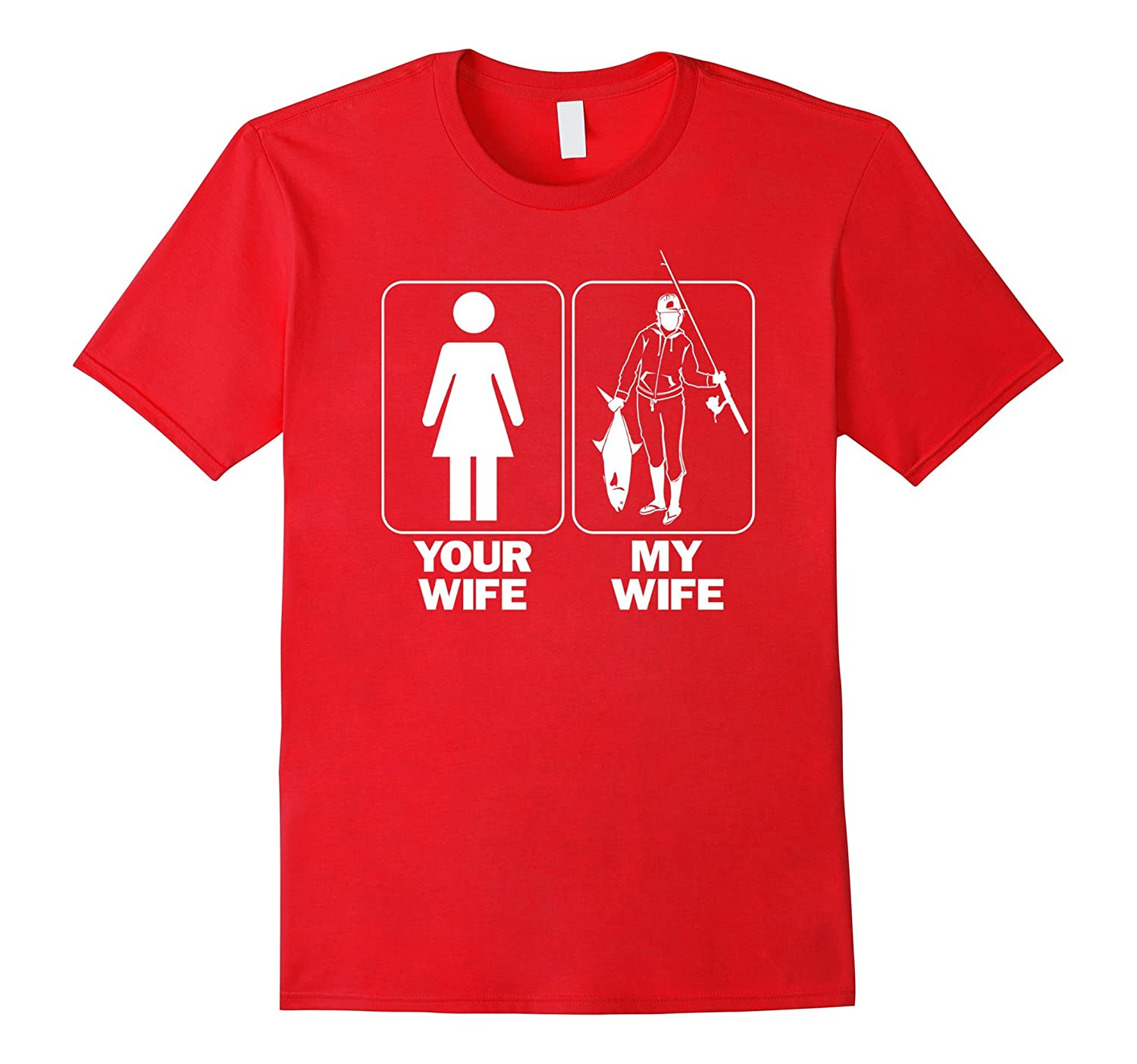 Your Wife My Wife / funny fishing shirt-BN