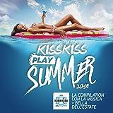 Kiss Kiss Play Summer 2018 [Explicit]
