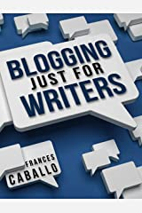 Blogging Just for Writers Kindle Edition