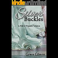 Silver Buckles: A Pride & Prejudice Variation (English Edition)