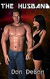 The Husband: A Sci-fi Adventure Romance