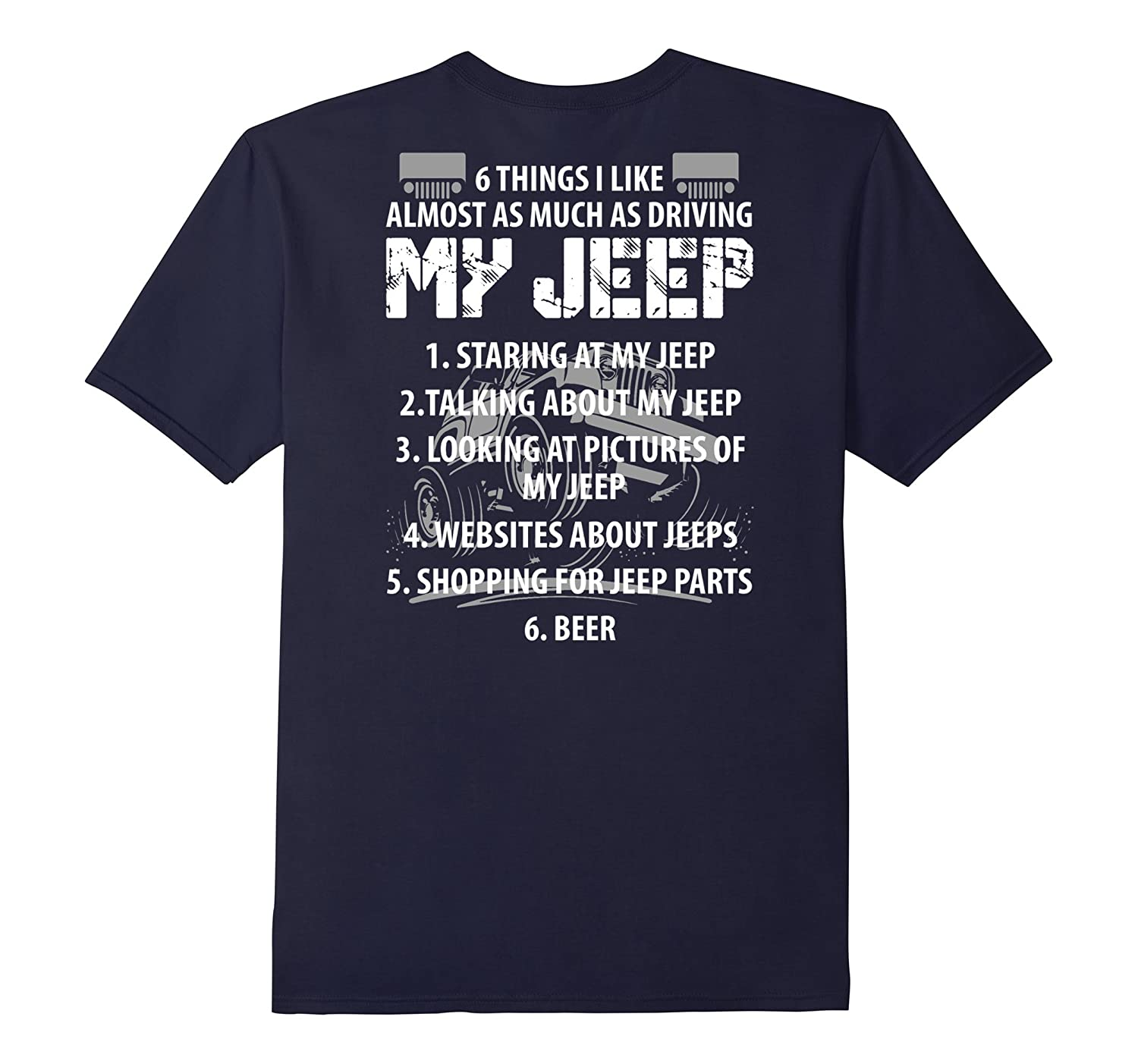 6 Things I Like Almost As Much As Driving My Jeep T Shirt-BN