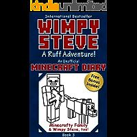 Wimpy Steve Book 3: A Ruff Adventure! (An Unofficial Minecraft Diary Book) (Minecraft Diary: Wimpy Steve)