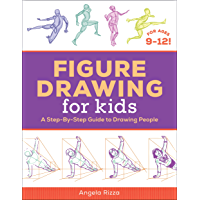 Figure Drawing for Kids: A Step-By-Step Guide to Drawing People (English Edition)