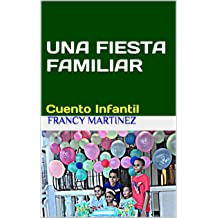 UNA FIESTA FAMILIAR: CUENTO INFANTIL (Spanish Edition) Jan 31, 2018
