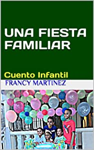 UNA FIESTA FAMILIAR: CUENTO INFANTIL (Spanish Edition)