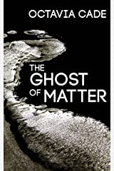 The Ghost of Matter Kindle Edition