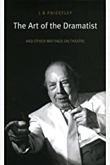The Art of the Dramatist: An Anthology of Writings on the Theatre