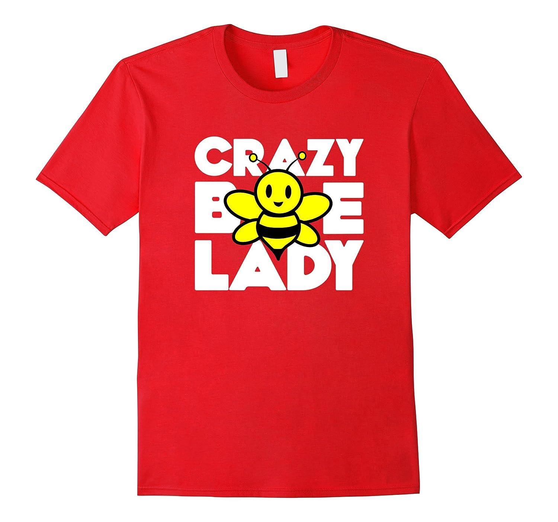 Beekeeper T-Shirt Beekeeping Shirt Crazy Bee Lady Tee-Art