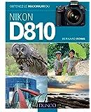 Obtenez le maximum du Nikon D810