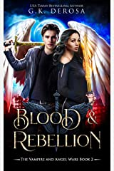 Blood & Rebellion: The Vampire and Angel Wars Book 2