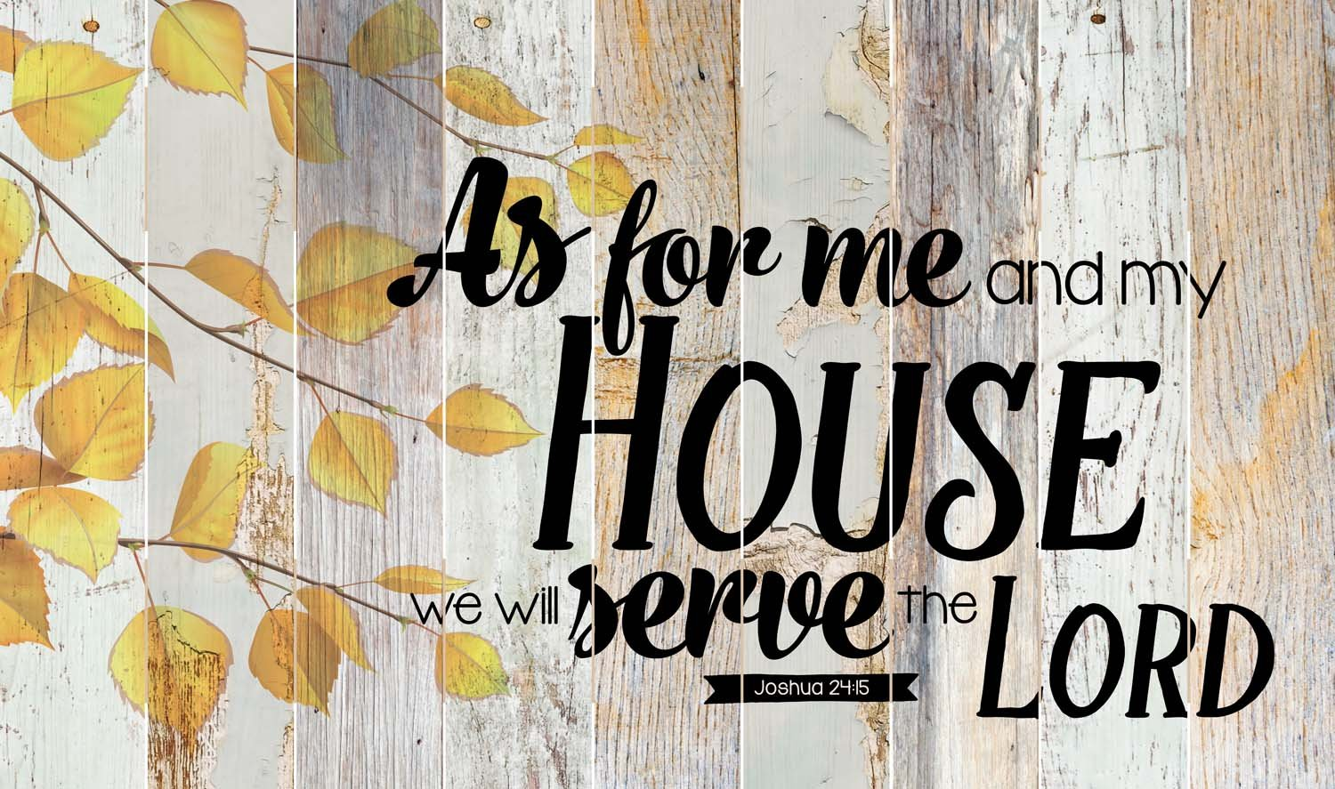 My House Will Serve the Lord Autumn Leaves 28 x 47 Wood Large Barn Board Wall Art Sign Plaque by P Graham Dunn