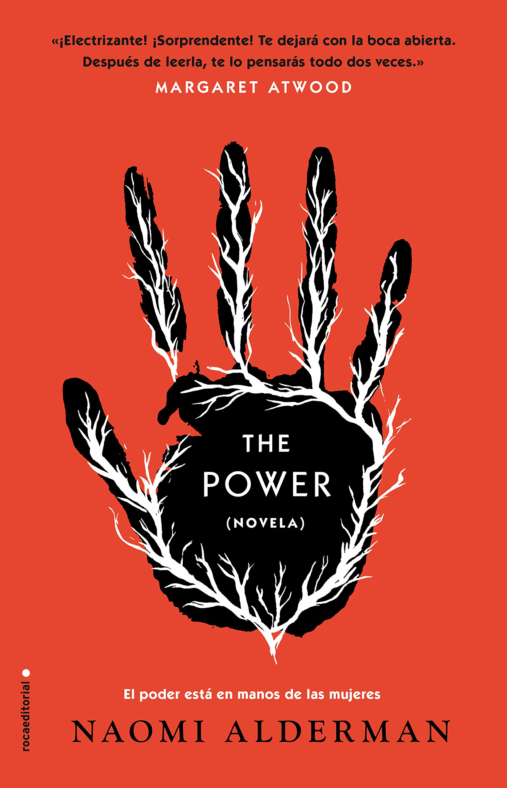 The Power (Novela) Tapa dura – 22 jun 2017 Naomi Alderman Ana Guelbenzu Roca Editorial 8416700672
