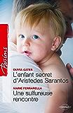 L'enfant secret d'Aristedes Sarantos + Une sulfureuse rencontre (Passions)