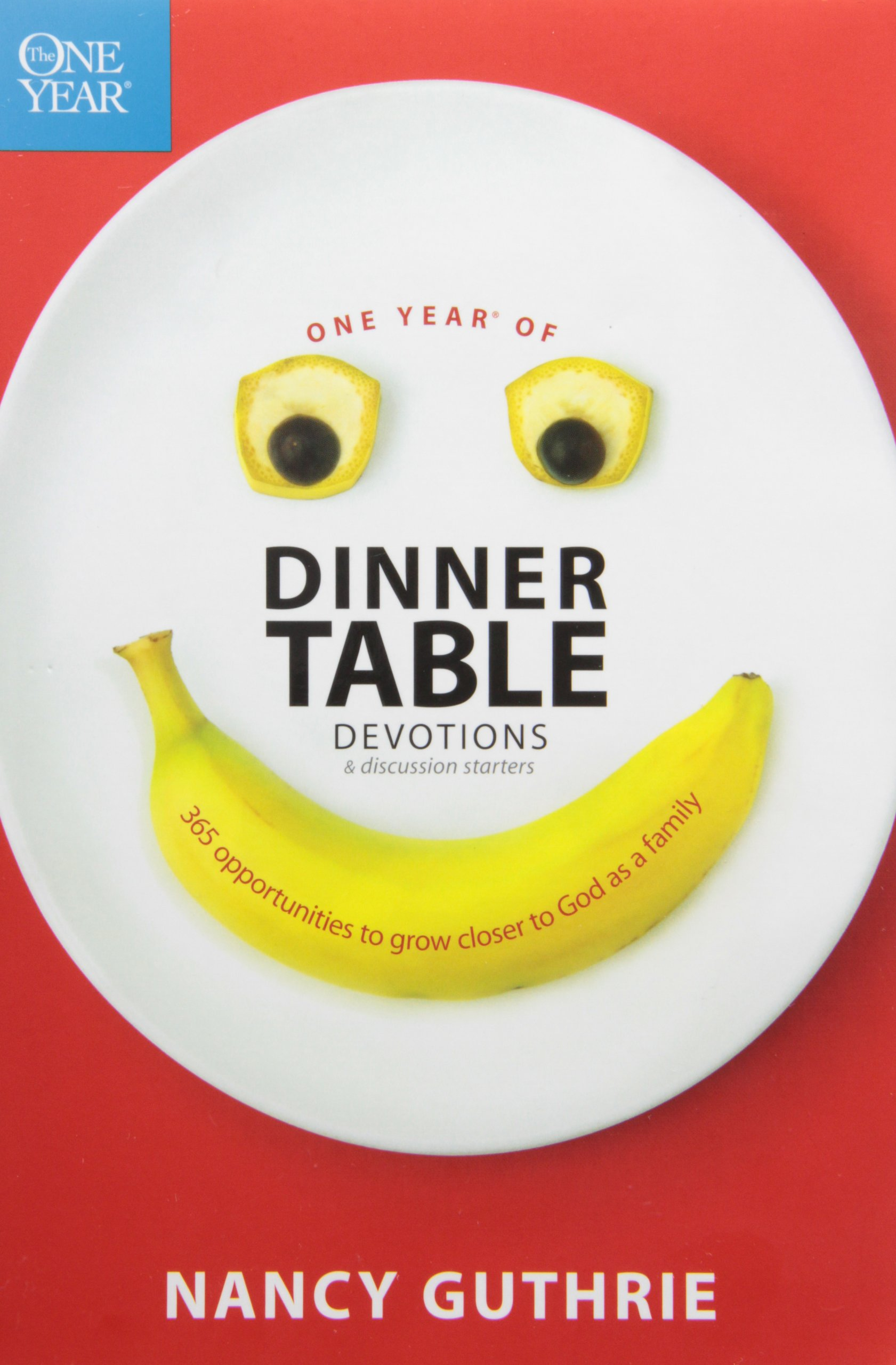 One Year of Dinner Table Devotions and Discussion Starters: 365 ...