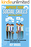 Improve Your Social Skills: How to Talk to Anyone - The Ultimate Guide to Improve Your Conversations and Your People Skills
