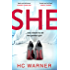 She: The Number One eBook Bestseller - a gripping new psychological thriller with a killer twist