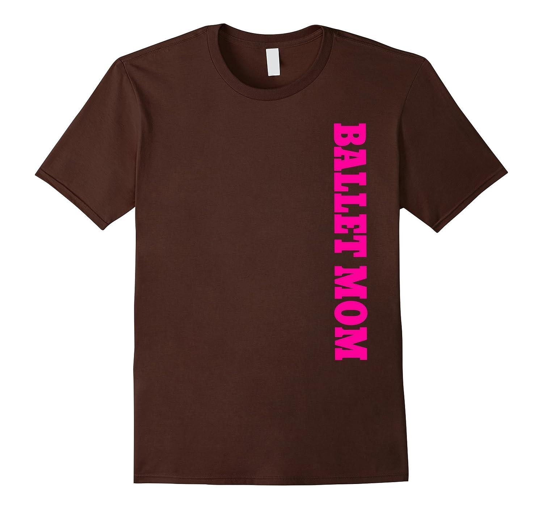 Ballet Mom Bold Pink Side Text Novelty Regular Fit T Shirt-TH