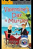 Valentine's Day is Murder (McKinley Mysteries: Short & Sweet Cozies Book 8)