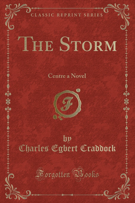 Read Online The Storm: Centre a Novel (Classic Reprint) pdf