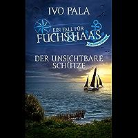 Ein Fall für Fuchs & Haas: Der unsichtbare Schütze - Krimi (German Edition)