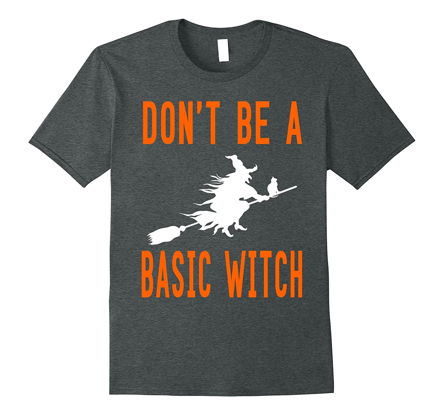 Don't Be A Basic Witch T-Shirt Official Halloween T-Shirt-T-Shirt