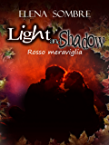 Light and Shadow: rosso meraviglia
