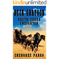 Buck Grayson: South Texas Freighter: A Western Adventure (Trouble in Texas Western Series Book 1)