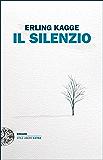 Il silenzio: Uno spazio dell'anima (Einaudi. Stile libero extra)