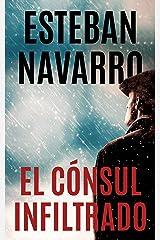 EL CÓNSUL INFILTRADO (Spanish Edition) Kindle Edition