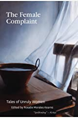 The Female Complaint: Tales of Unruly Women Kindle Edition