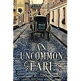 An Uncommon Earl (Georgian Gentlemen Book 2)