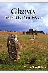 Ghosts Around Bodmin Moor Paperback