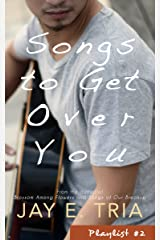 Songs to Get Over You (Playlist Book 2)