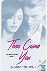 Then Came You (The Wilde Sisters Book 2) Kindle Edition