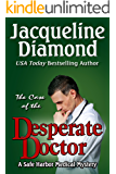 The Case of the Desperate Doctor (Safe Harbor Medical Mysteries Book 3)