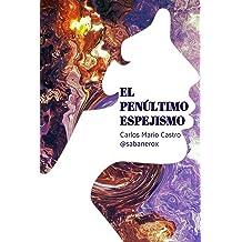 El Penúltimo Espejismo (Spanish Edition) Mar 3, 2019