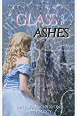 Glass and Ashes: An OWS INK Fiction Anthology Kindle Edition