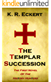 The Templar Succession: A Novel (The History Hunters Book 1)