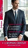 Un ennemi à charmer - Le choix de Bella - L'héritier des Sandrelli (Passions)