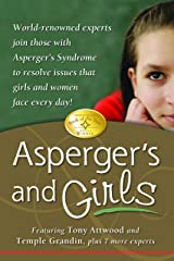 Asperger's and Girls: World-Renowned Experts Join Those with Asperger's Syndrome to Resolve Issues That Girls and Women Face Every Day! Kindle Edition